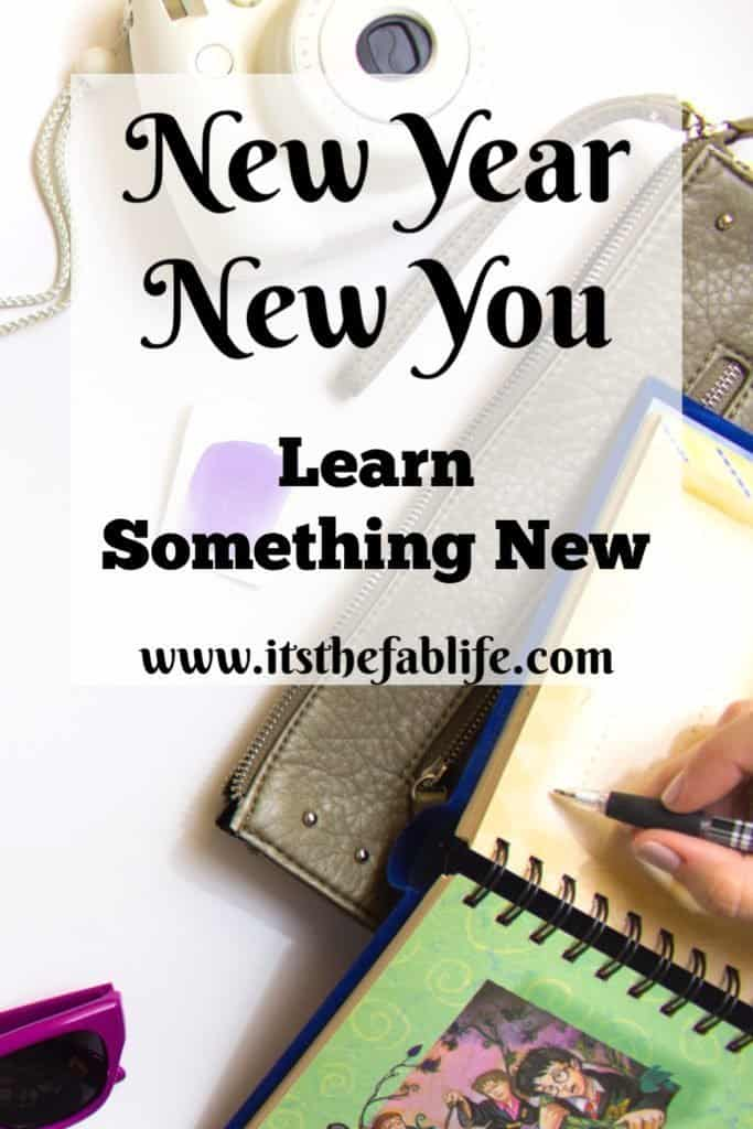New Year New You Learn Something New | Life Goals | Living a Fabulous Life | #inspiration #learning #newyear