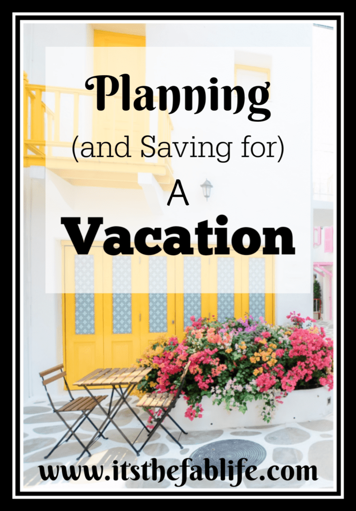 Planning and Saving for a Vacation | Go On Vacation Without Going Into Debt | Home Management | Money Management | #vacationtips #moneysavingtips