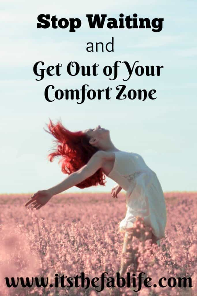 Stop Waiting and Get Out of Your Comfort Zone | #takerisks #goforit #stopwaitingstartdoing