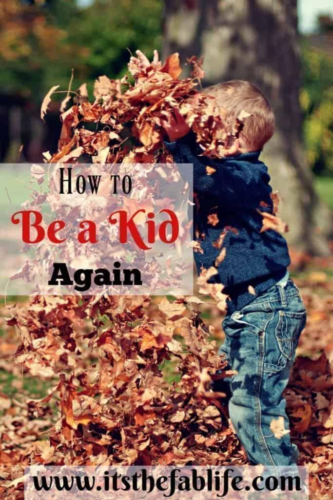 How to Be a Kid Again | Be a Kid | #letgo #havefun #beakid #inspiration #mentalhealth